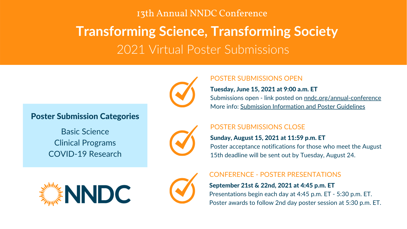 Poster Session Timeline Details. Poster Submissions Open Tuesday, June 15th at 9:00am ET, Poster Submissions close Sunday August 15th at 11:59pm ET